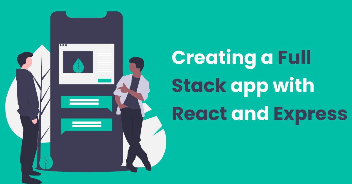 Creating a Full Stack app with  React and Express
